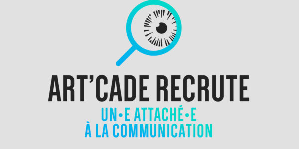 Art'Cade recherche un.e attaché.e de communication