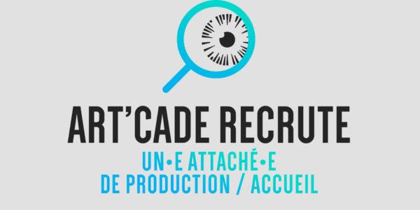 Art'Cade recherche un.e attaché.e de production / accueil